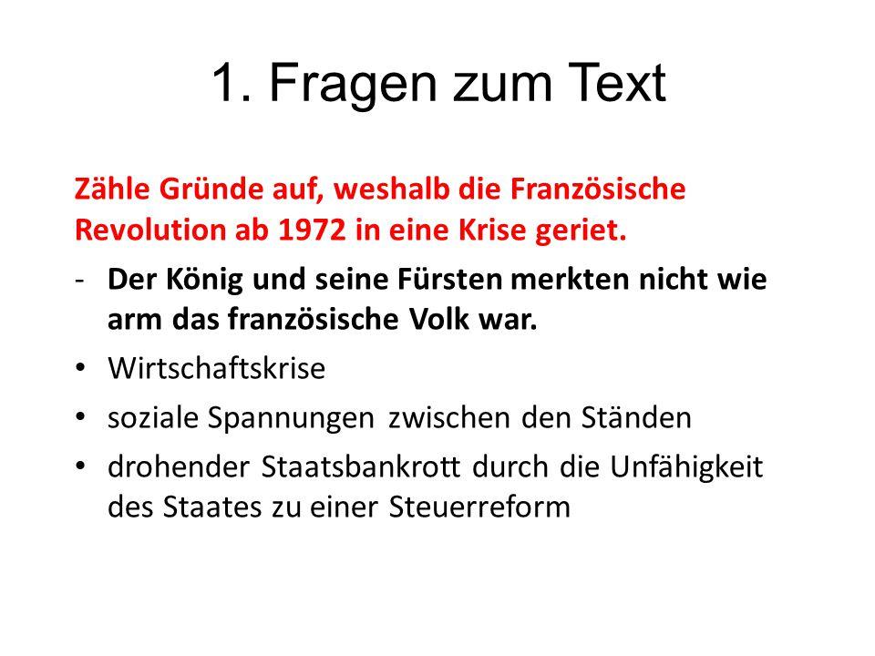 1. Fragen zum Text Zähle Gründe auf, weshalb die Französische Revolution ab 1972 in eine Krise geriet.