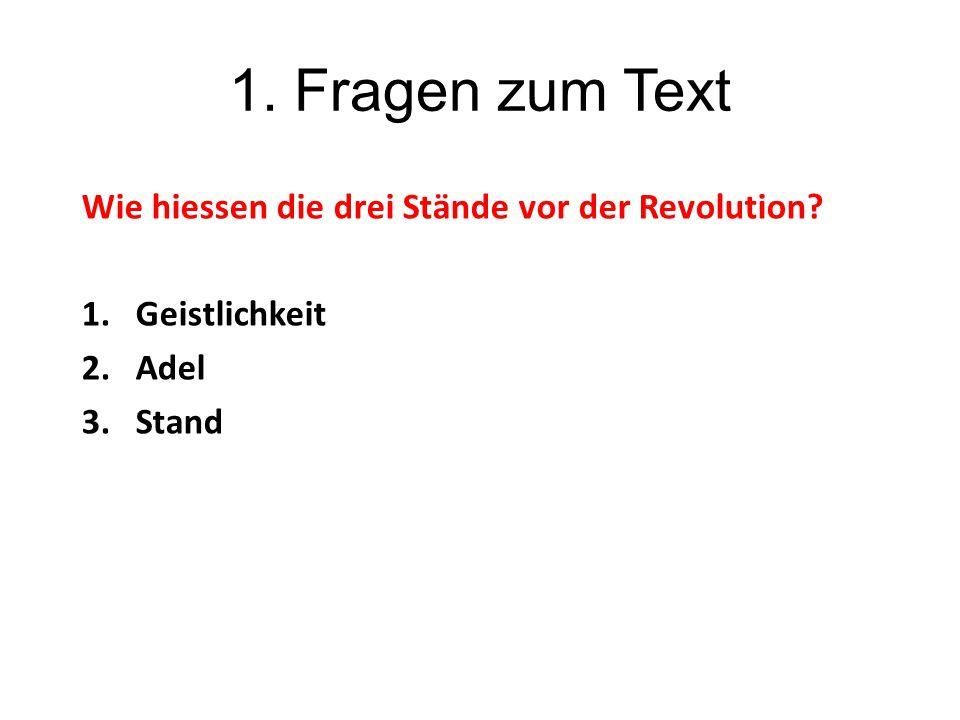 1. Fragen zum Text Wie hiessen die drei Stände vor der Revolution