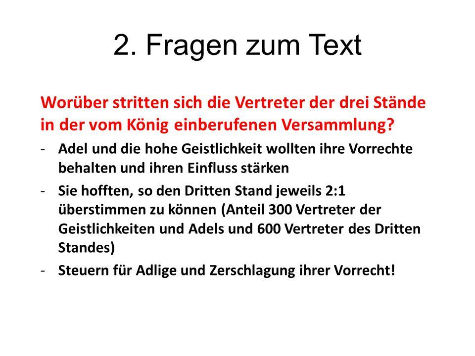 2. Fragen zum Text Worüber stritten sich die Vertreter der drei Stände in der vom König einberufenen Versammlung