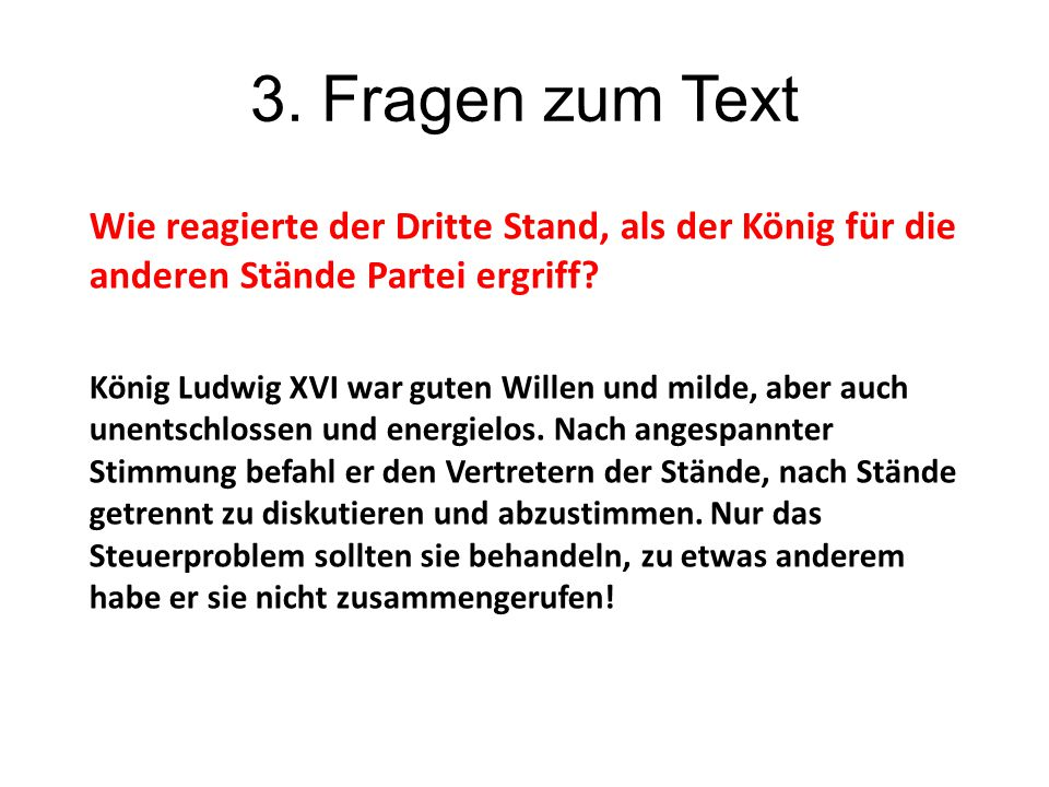 3. Fragen zum Text Wie reagierte der Dritte Stand, als der König für die anderen Stände Partei ergriff