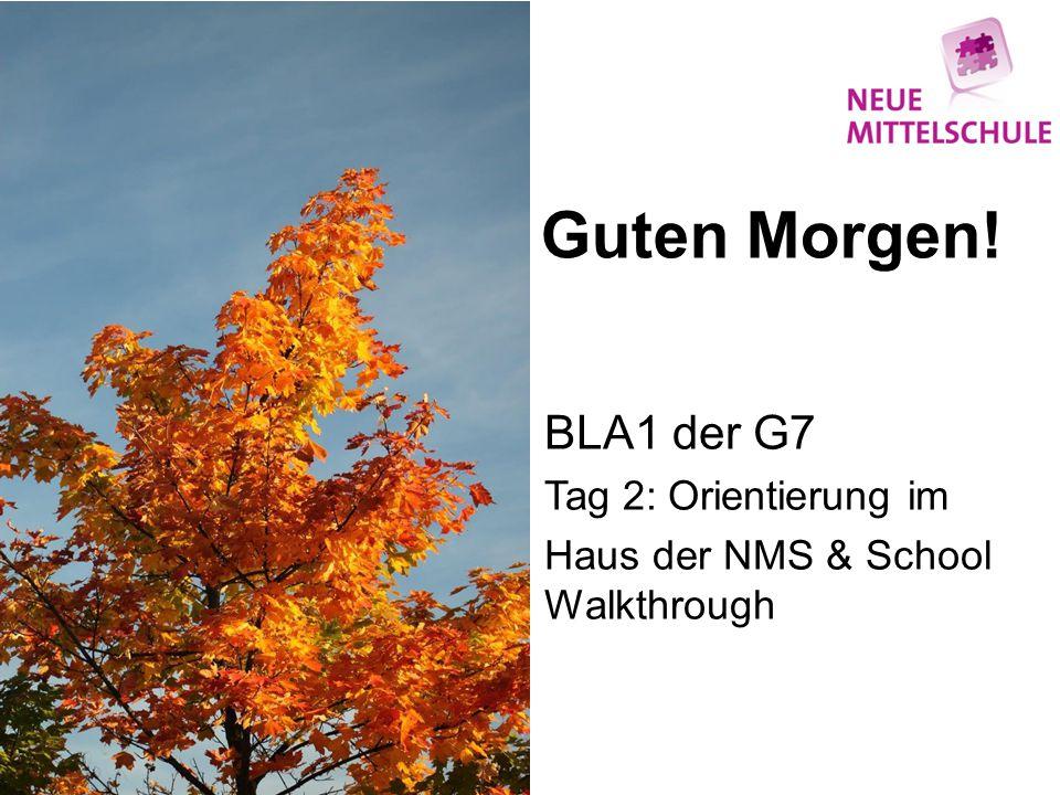 BLA1 der G7 Tag 2: Orientierung im Haus der NMS & School Walkthrough