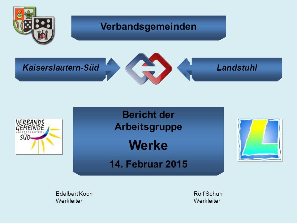Werke Verbandsgemeinden Bericht der Arbeitsgruppe 14. Februar 2015