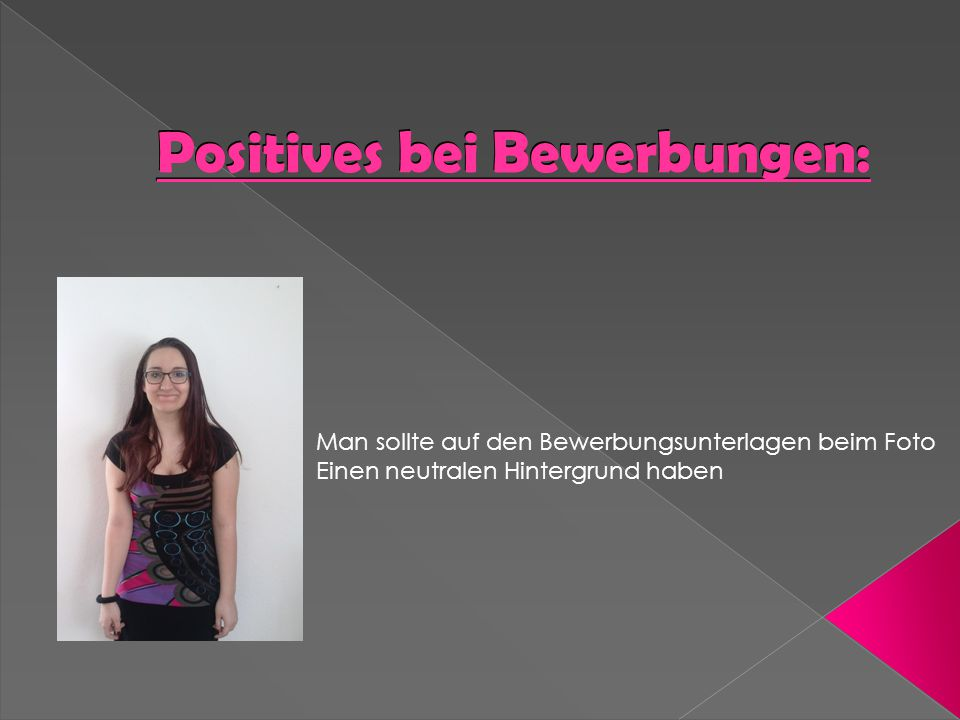Positives bei Bewerbungen: