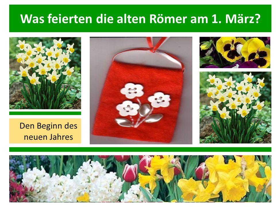 Was feierten die alten Römer am 1. März