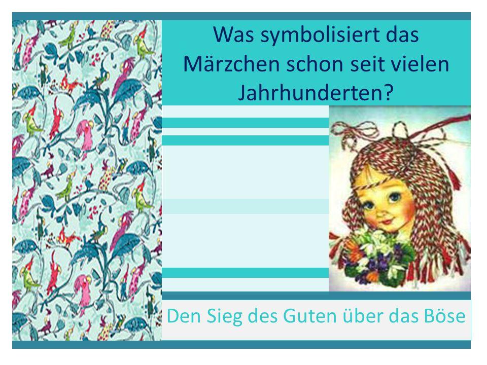 Was symbolisiert das Märzchen schon seit vielen Jahrhunderten