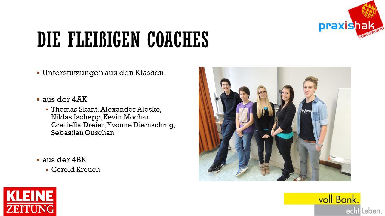 Die Fleißigen Coaches Unterstützungen aus den Klassen aus der 4AK