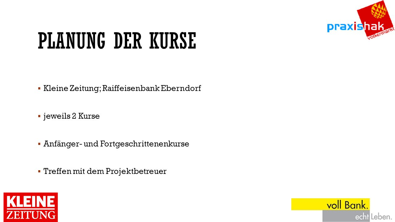 Planung der Kurse Kleine Zeitung; Raiffeisenbank Eberndorf
