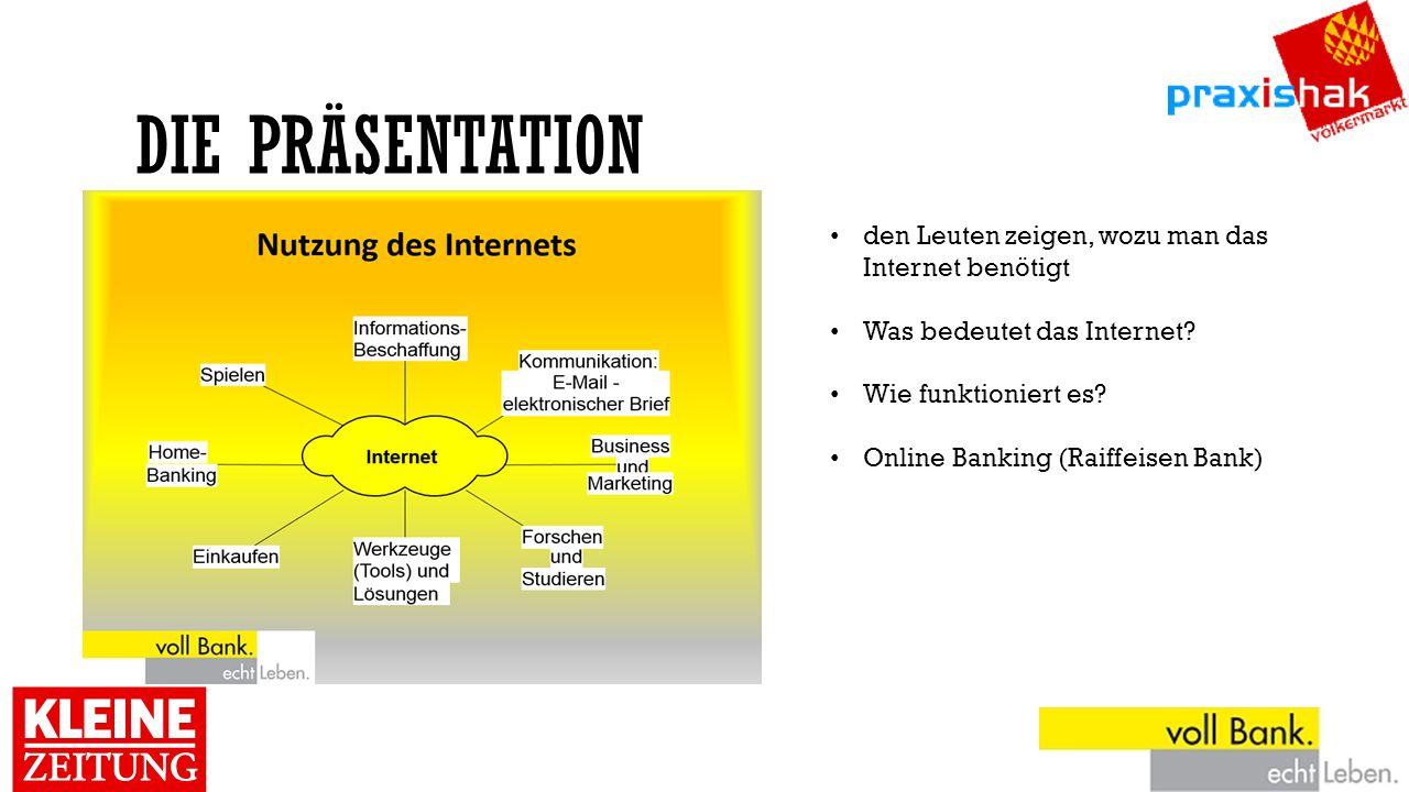 Die Präsentation den Leuten zeigen, wozu man das Internet benötigt