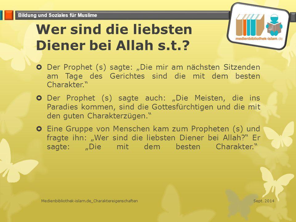 Wer sind die liebsten Diener bei Allah s.t.