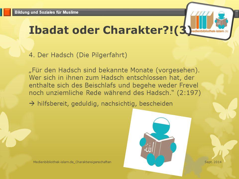 Ibadat oder Charakter !(3)