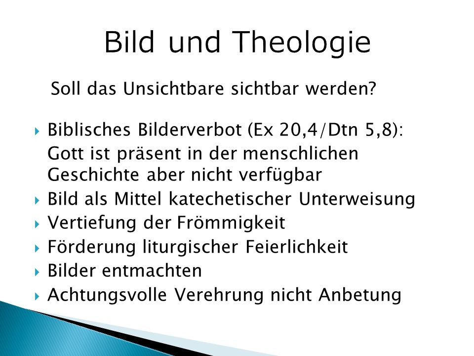 Bild und Theologie Soll das Unsichtbare sichtbar werden