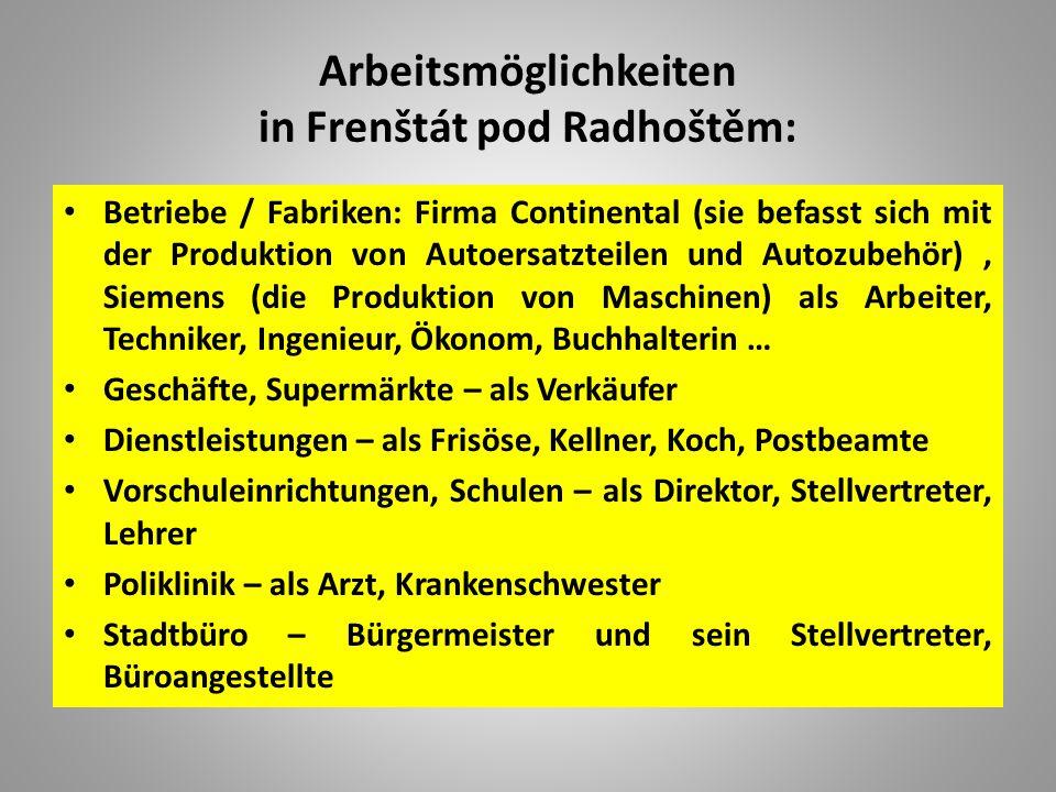 Arbeitsmöglichkeiten in Frenštát pod Radhoštěm: