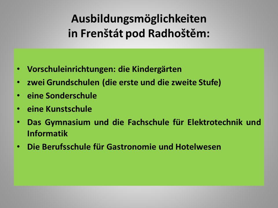 Ausbildungsmöglichkeiten in Frenštát pod Radhoštěm: