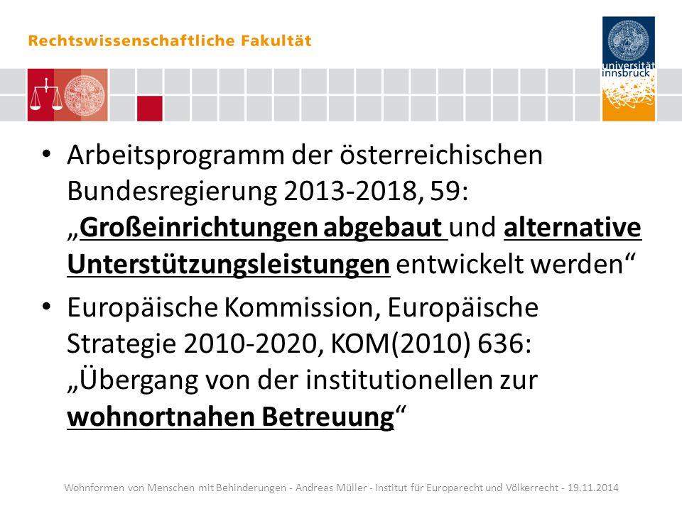"""Arbeitsprogramm der österreichischen Bundesregierung 2013-2018, 59: """"Großeinrichtungen abgebaut und alternative Unterstützungsleistungen entwickelt werden"""