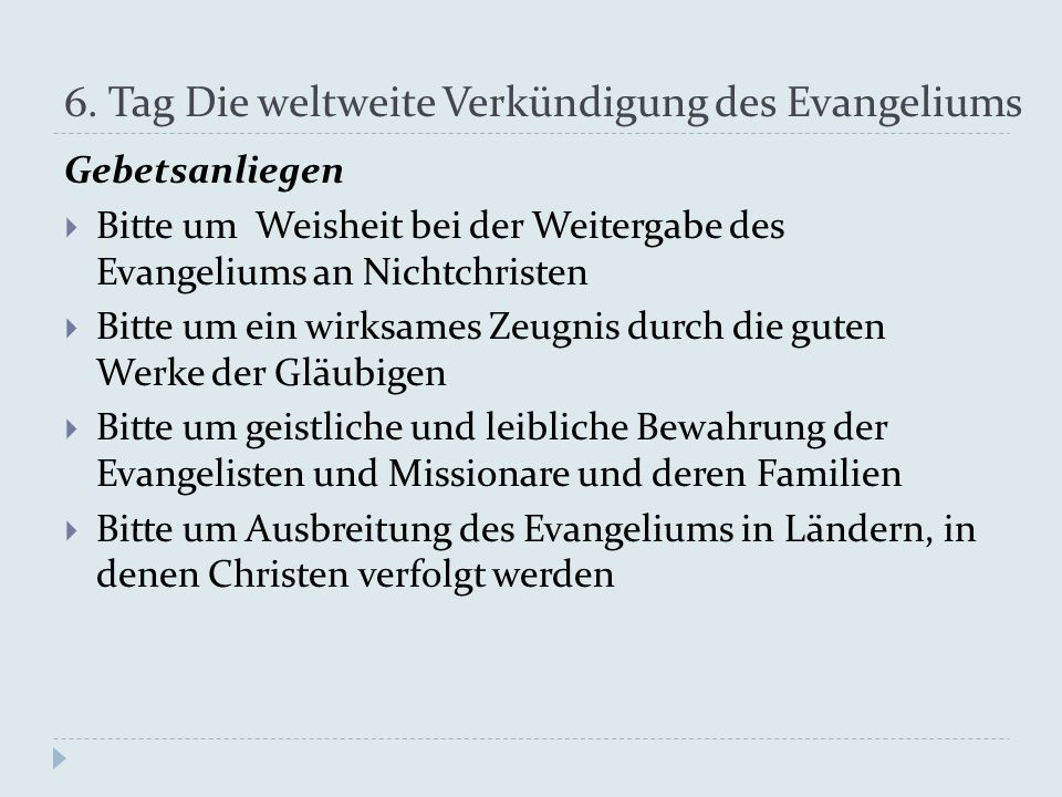 6. Tag Die weltweite Verkündigung des Evangeliums