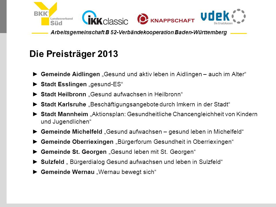 """Die Preisträger 2013 Gemeinde Aidlingen """"Gesund und aktiv leben in Aidlingen – auch im Alter Stadt Esslingen """"gesund-ES"""