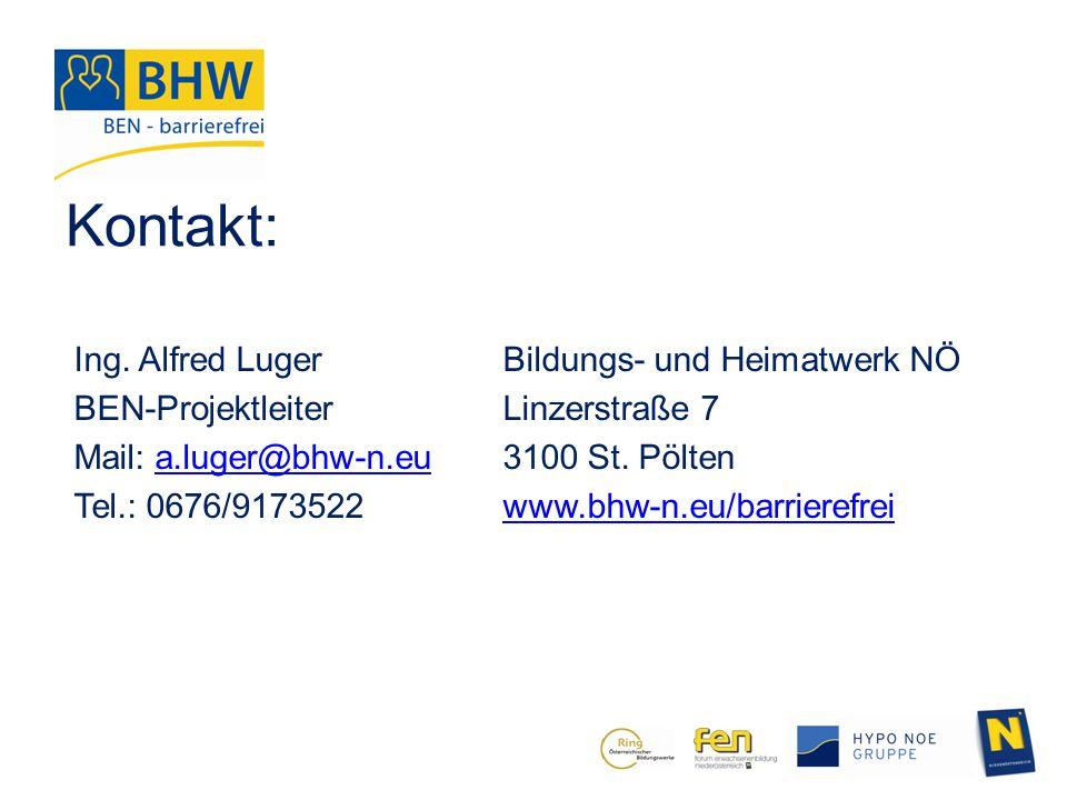 Kontakt: Ing. Alfred Luger BEN-Projektleiter Mail: a.luger@bhw-n.eu