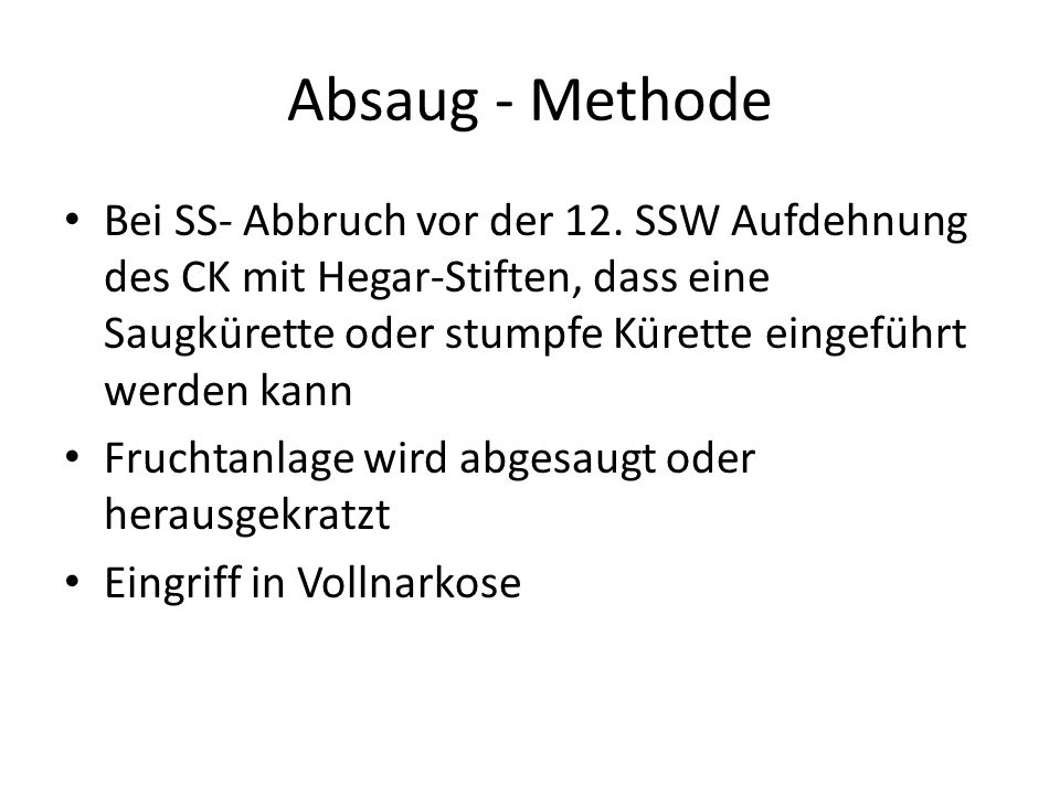 Absaug - Methode