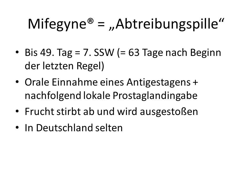 "Mifegyne® = ""Abtreibungspille"
