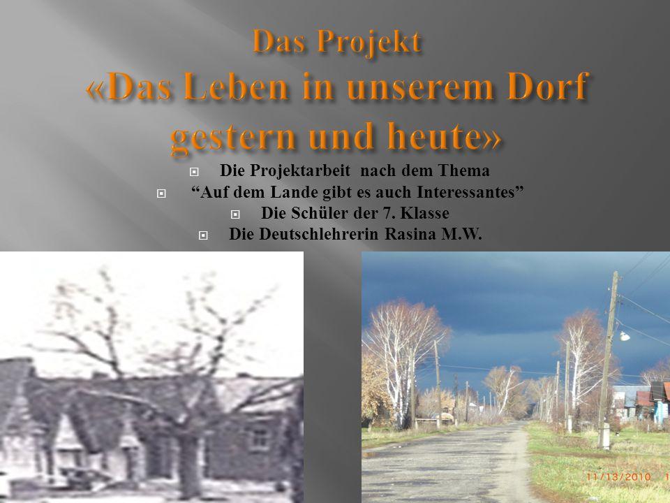 Das Projekt «Das Leben in unserem Dorf gestern und heute»