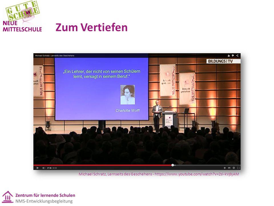 Zum Vertiefen Michael Schratz, Lernseits des Geschehens - https://www.youtube.com/watch v=2sl-kVj0jAM.