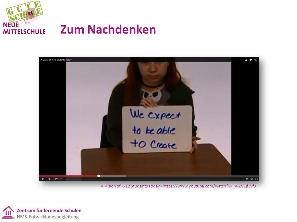 Zum Nachdenken A Vision of K-12 Students Today - https://www.youtube.com/watch v=_A-ZVCjfWf8