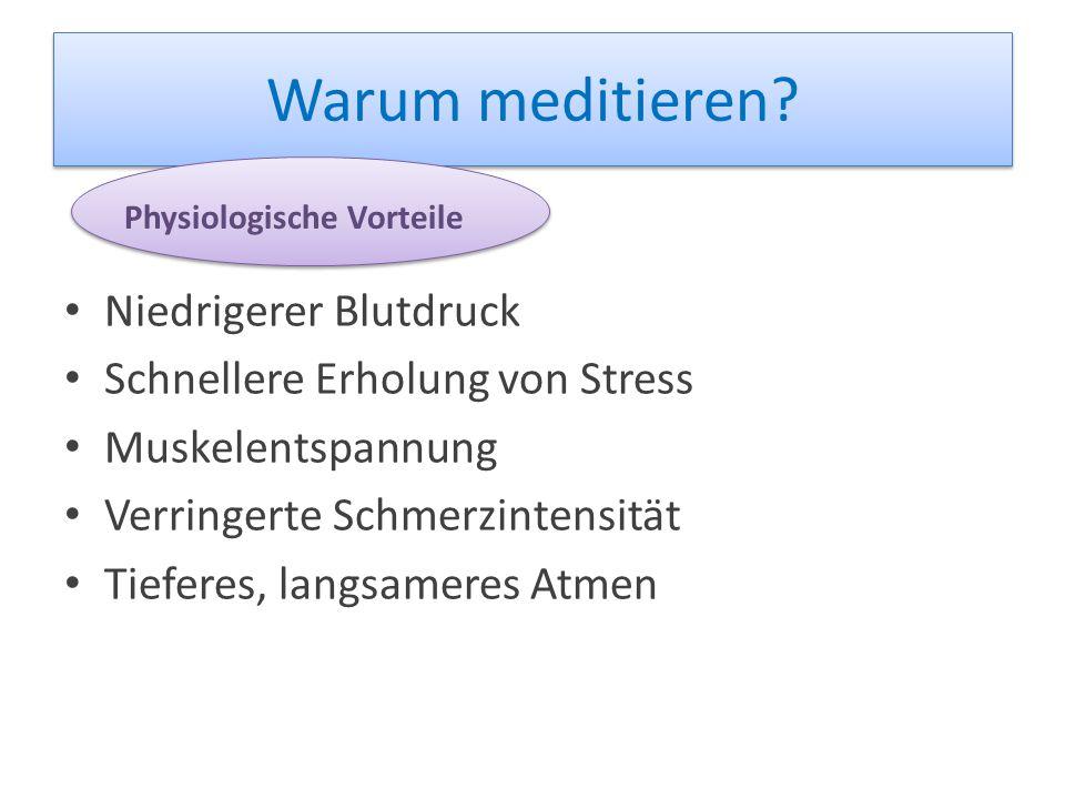Warum meditieren Niedrigerer Blutdruck Schnellere Erholung von Stress