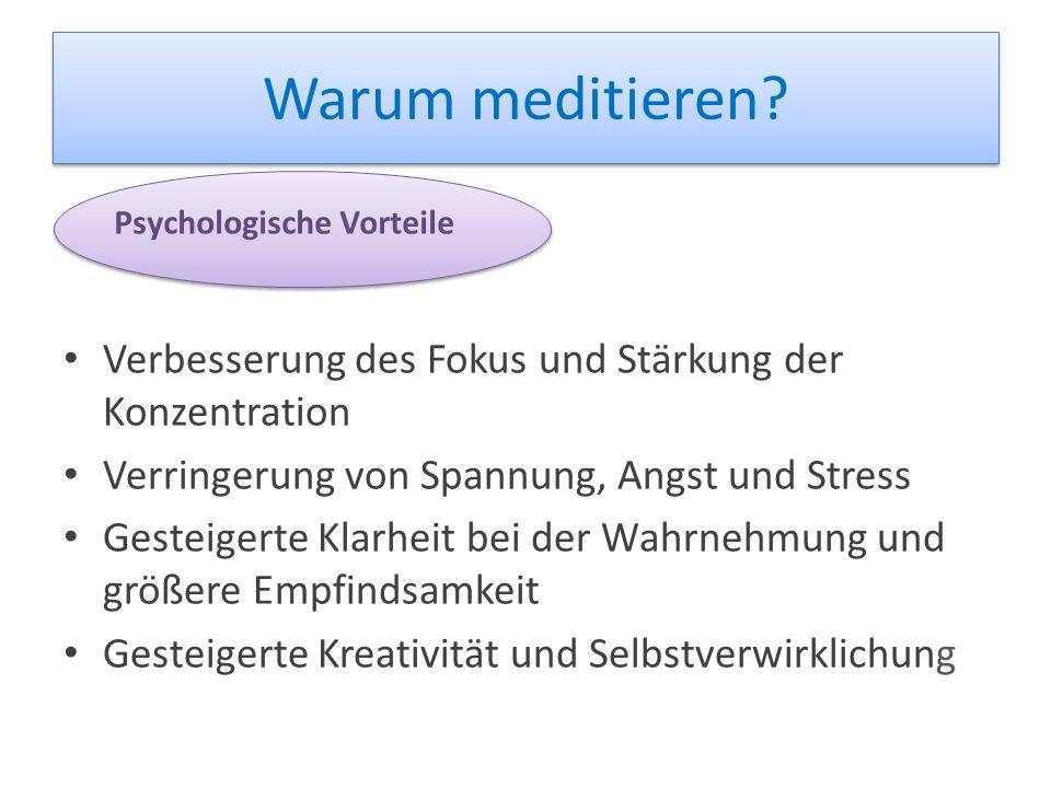 Warum meditieren Verbesserung des Fokus und Stärkung der Konzentration. Verringerung von Spannung, Angst und Stress.
