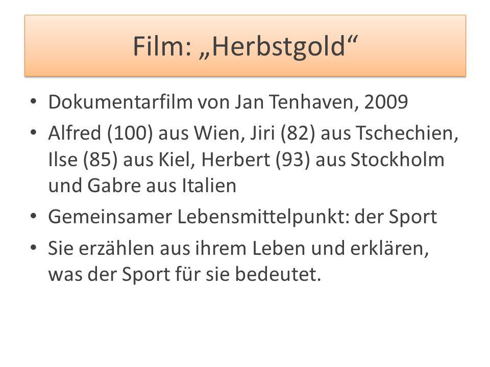 """Film: """"Herbstgold Dokumentarfilm von Jan Tenhaven, 2009"""