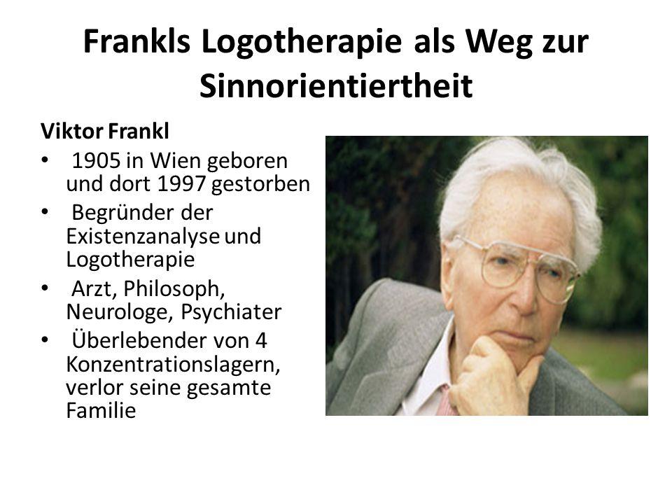 Frankls Logotherapie als Weg zur Sinnorientiertheit