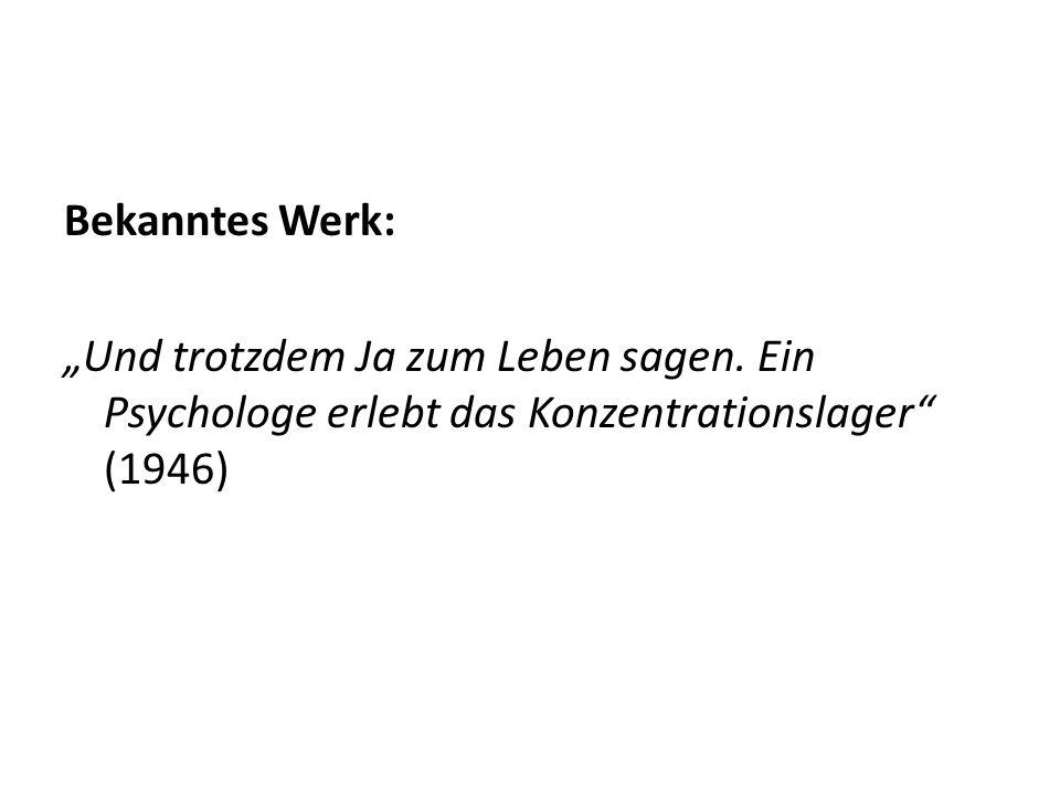 """Bekanntes Werk: """"Und trotzdem Ja zum Leben sagen. Ein Psychologe erlebt das Konzentrationslager (1946)"""