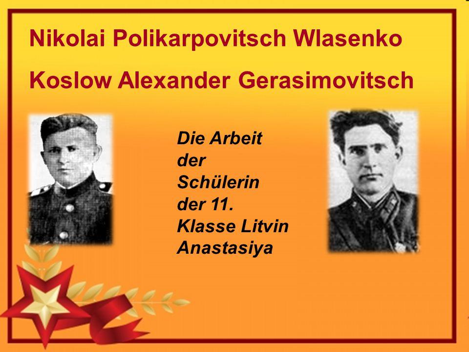 Nikolai Polikarpovitsch Wlasenko Koslow Alexander Gerasimovitsch