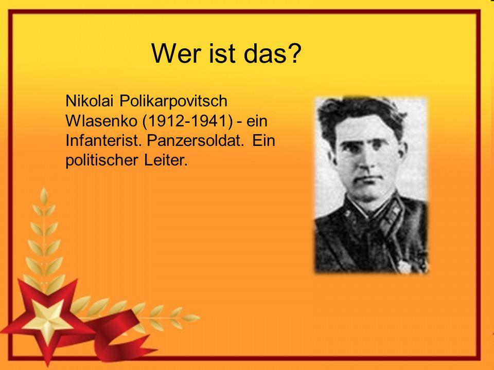 Wer ist das. Nikolai Polikarpovitsch Wlasenko (1912-1941) - ein Infanterist.