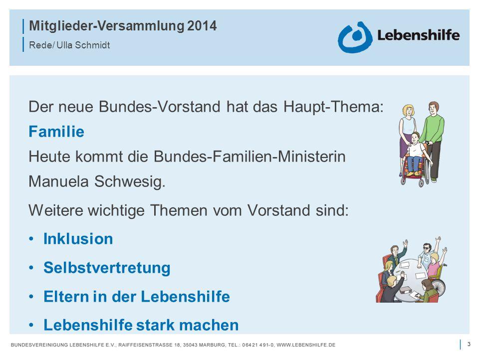 Der neue Bundes-Vorstand hat das Haupt-Thema: Familie Heute kommt die Bundes-Familien-Ministerin Manuela Schwesig.