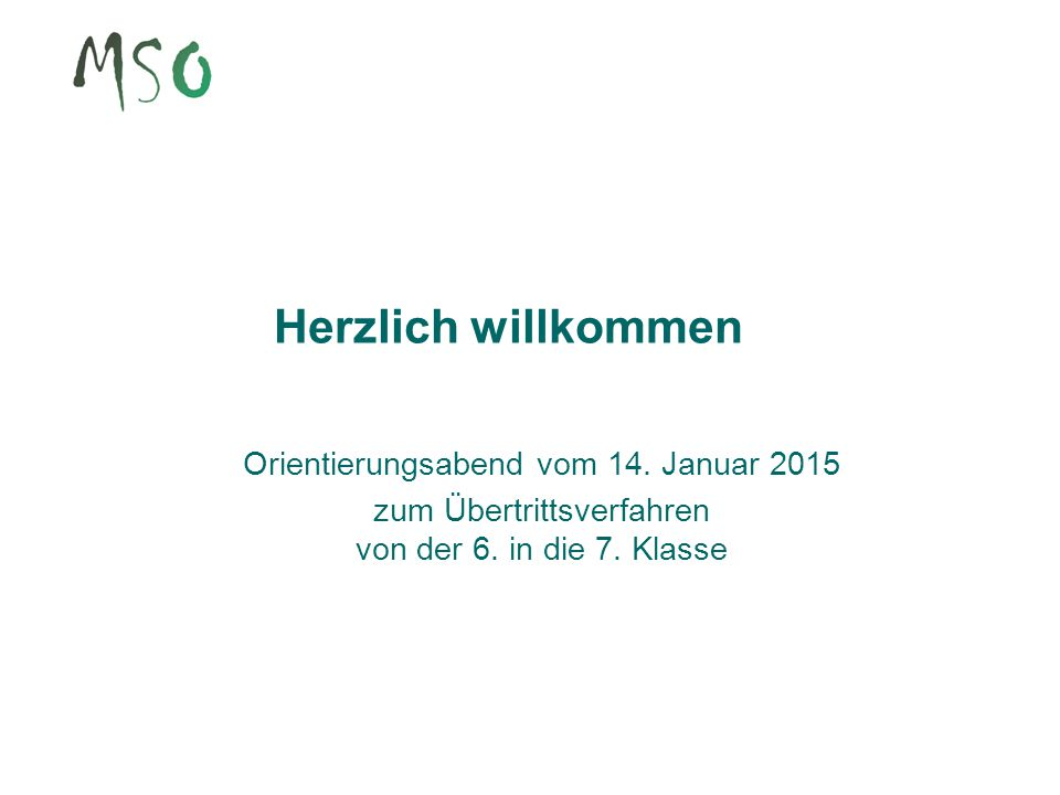 Herzlich willkommen Orientierungsabend vom 14. Januar 2015