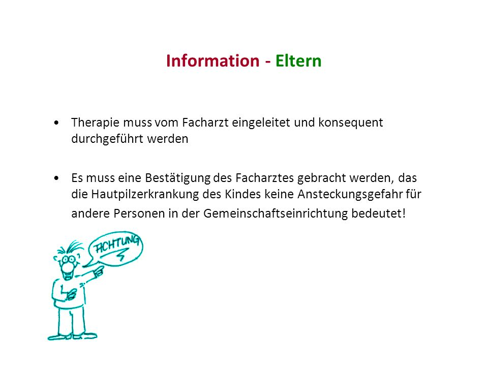 Information - Eltern Therapie muss vom Facharzt eingeleitet und konsequent durchgeführt werden.