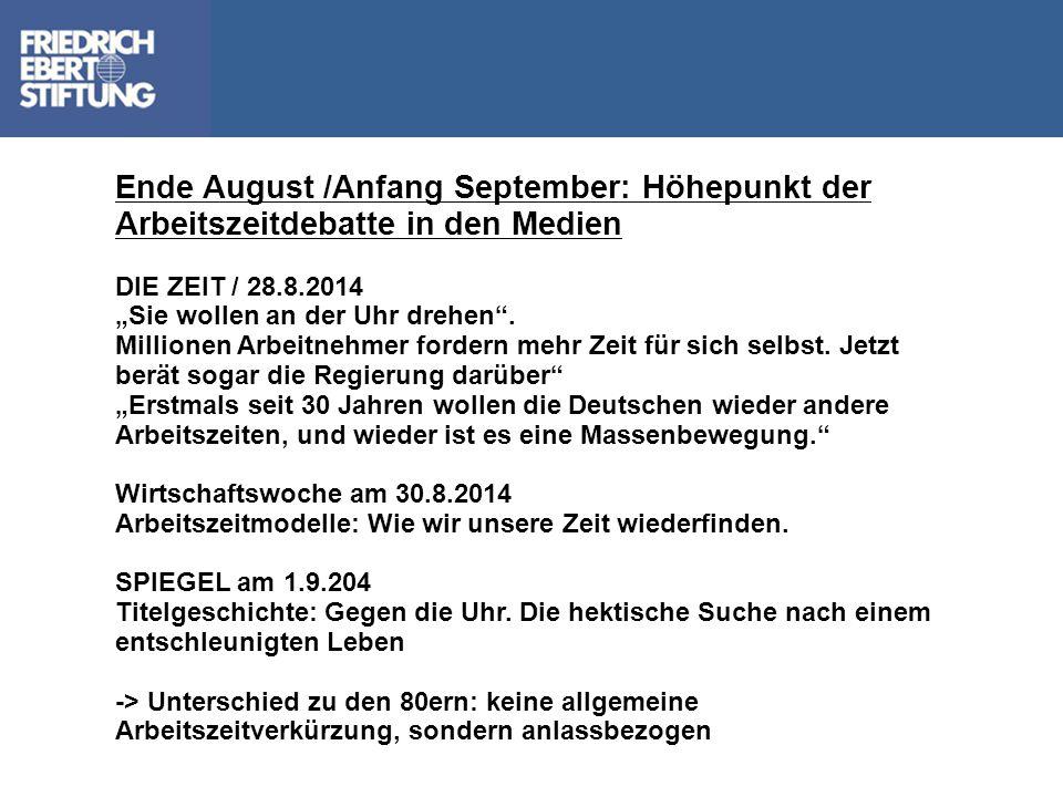 Ende August /Anfang September: Höhepunkt der Arbeitszeitdebatte in den Medien