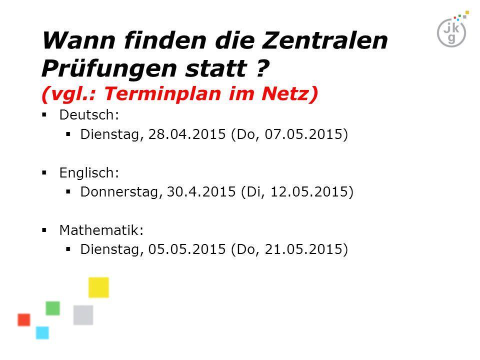 Wann finden die Zentralen Prüfungen statt (vgl.: Terminplan im Netz)
