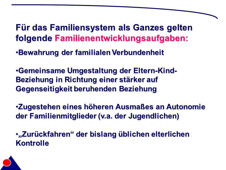 Für das Familiensystem als Ganzes gelten folgende Familienentwicklungsaufgaben: