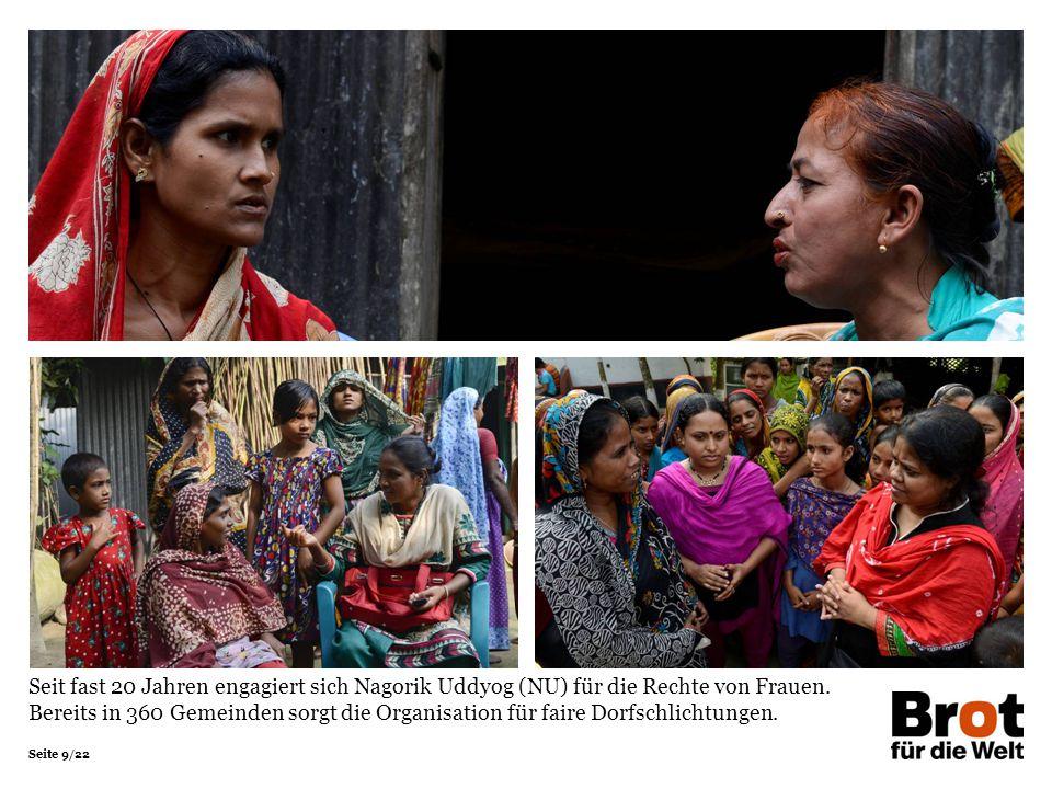Seit fast 20 Jahren engagiert sich Nagorik Uddyog (NU) für die Rechte von Frauen. Bereits in 360 Gemeinden sorgt die Organisation für faire Dorfschlichtungen.