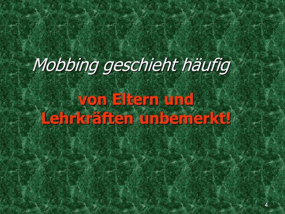 Mobbing geschieht häufig
