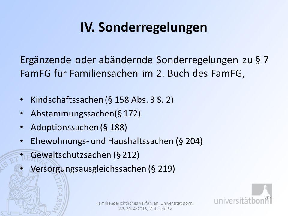 IV. Sonderregelungen Ergänzende oder abändernde Sonderregelungen zu § 7 FamFG für Familiensachen im 2. Buch des FamFG,