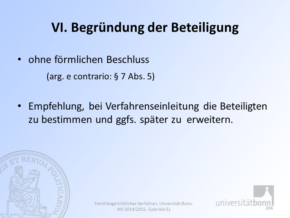 VI. Begründung der Beteiligung