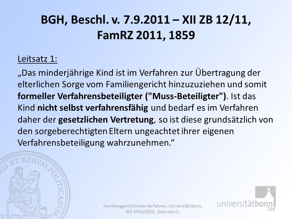 BGH, Beschl. v. 7.9.2011 – XII ZB 12/11, FamRZ 2011, 1859