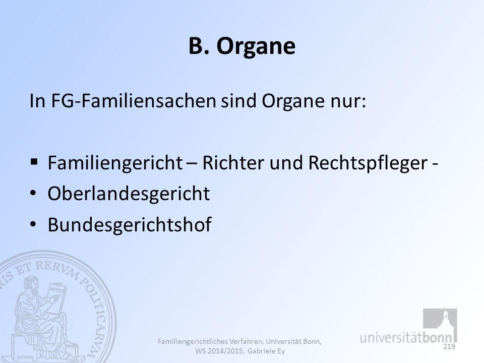 B. Organe In FG-Familiensachen sind Organe nur: