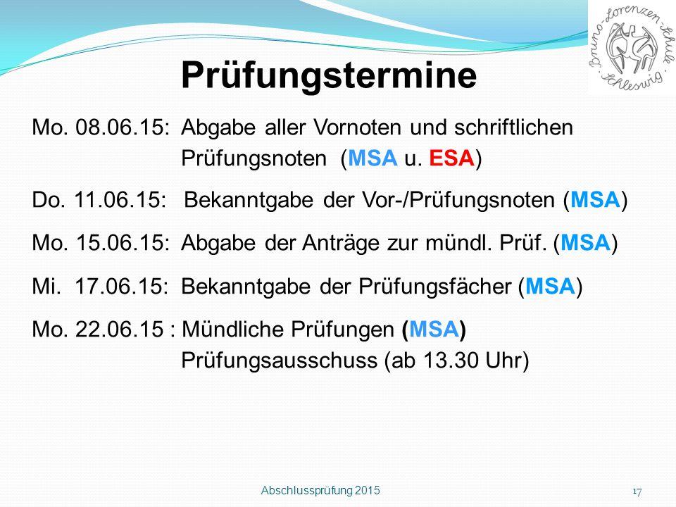 Prüfungstermine Mo. 08.06.15: Abgabe aller Vornoten und schriftlichen