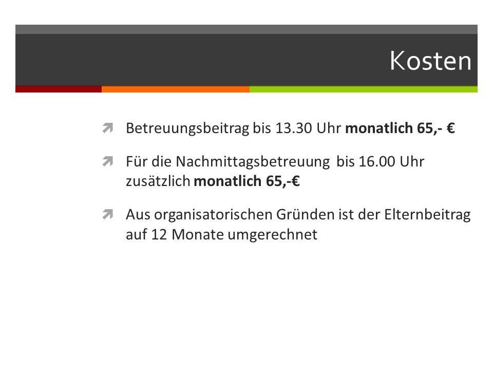 Kosten Betreuungsbeitrag bis 13.30 Uhr monatlich 65,- €