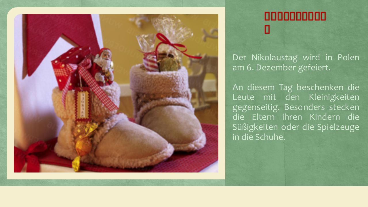 Nikolaustag Der Nikolaustag wird in Polen am 6. Dezember gefeiert.