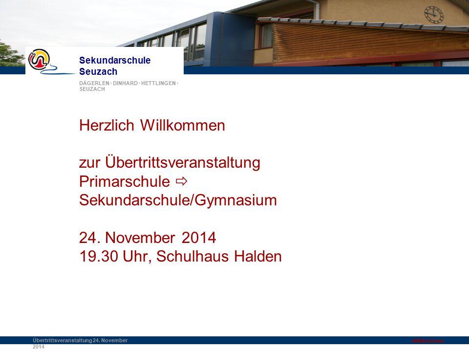 Herzlich Willkommen zur Übertrittsveranstaltung Primarschule  Sekundarschule/Gymnasium 24. November 2014 19.30 Uhr, Schulhaus Halden