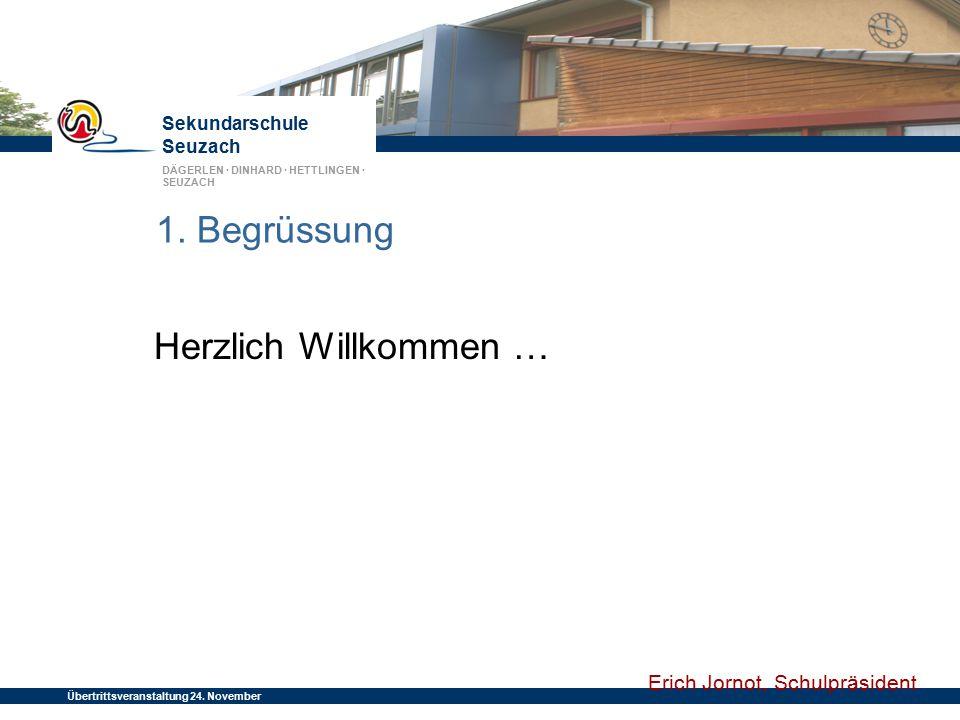 1. Begrüssung Herzlich Willkommen … Erich Jornot, Schulpräsident